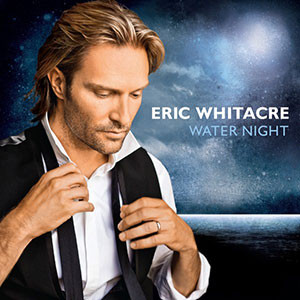 Water Night - The Eric Whitacre Singers