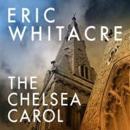 The Chelsea Carol – The Eric Whitacre Singers